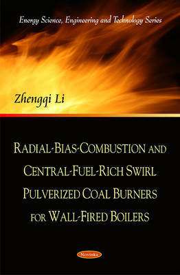 Radial-Bias-Combustion & Central-Fuel-Rich Swirl Pulverized Coal Burners for Wall-Fired Boilers by Zhengqi Li image