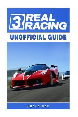 Real Racing 3 Unofficial Guide by Chala Dar image