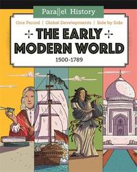 Parallel History: The Early Modern World by Alex Woolf