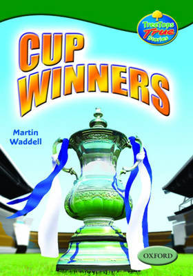 Oxford Reading Tree: Levels 10-12: Treetops True Stories: Cup Winners by Martin Waddell image