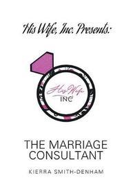 His Wife, Inc. Presents by Kierra Smith-Denham image