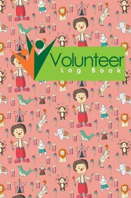 Volunteer Log Book by Rogue Plus Publishing