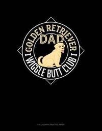 Golden Retriever Dad Wiggle Butt Club by Jeryx Publishing image