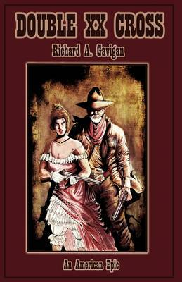 Double XX Cross: An American Epic by RICHARD A. GAVIGAN image