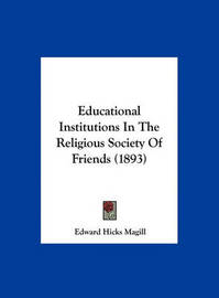 Educational Institutions in the Religious Society of Friends (1893) by Edward Hicks Magill image