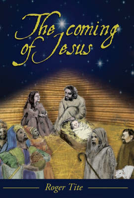 The Coming of Jesus by Roger Tite