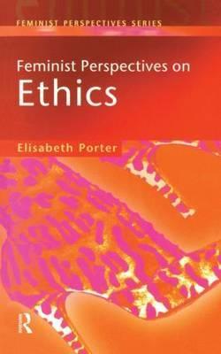 Feminist Perspectives on Ethics by Elizabeth Porter image