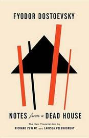 Notes From A Dead House by Fyodor Dostoevsky