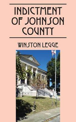 Indictment of Johnson County by Winston Legge image