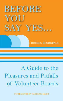 Before You Say Yes ... by Doreen Pendgracs