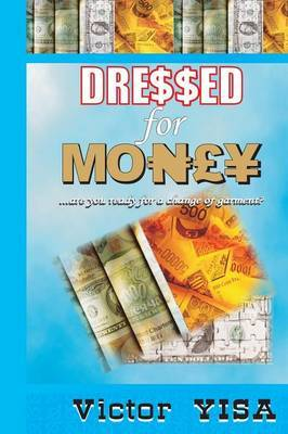 Dressed for Money by Victor Yisa