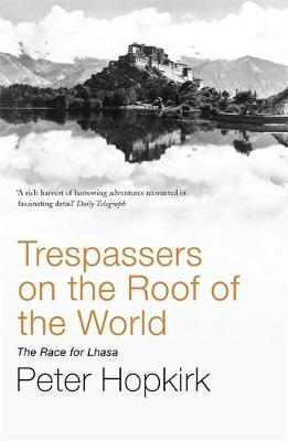 Trespassers on the Roof of the World by Peter Hopkirk image