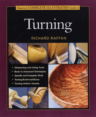 Taunton's Complete Illustrated Guide to Turning by Richard Raffan