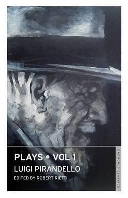 Plays: v. 1 by Luigi Pirandello