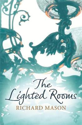The Lighted Rooms by Richard Mason image