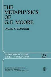 The Metaphysics of G. E. Moore by David O'Connor