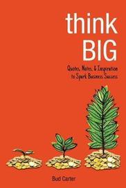 Think Big by Bud Carter