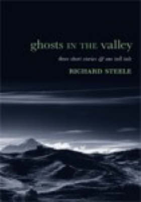 Ghosts in the Valley by Richard Steele image