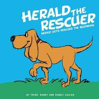 Herald the Rescuer by Trish Callies