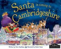 Santa is Coming to Cambridgeshire by Steve Smallman