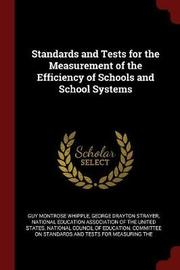 Standards and Tests for the Measurement of the Efficiency of Schools and School Systems by Guy Montrose Whipple image