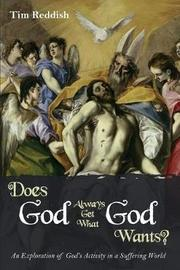 Does God Always Get What God Wants? by Tim Reddish
