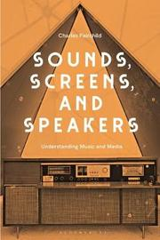 Sounds, Screens, Speakers by Charles Fairchild