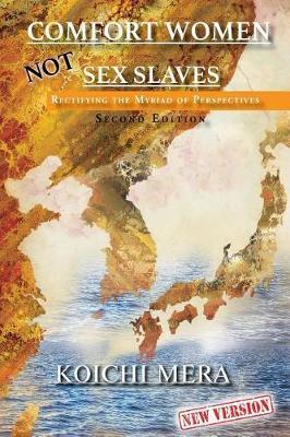 Comfort Women Not Sex Slaves by Koichi Mera