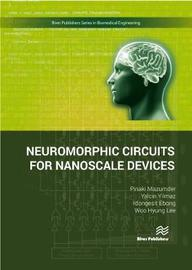 Neuromorphic Circuits for Nanoscale Devices by Pinaki Mazumder