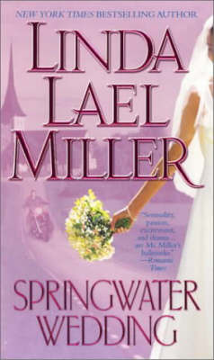 Springwater Wedding by Linda Lael Miller