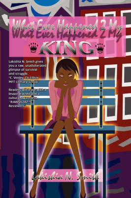 What Ever Happened 2 My King by Lakishia N Smith