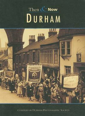 Durham Then & Now by Durham Photographic Society