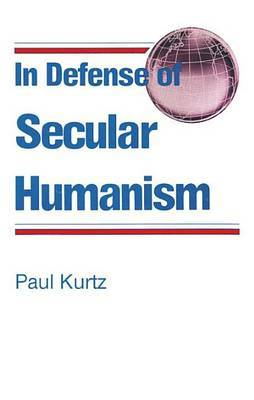 In Defense Of Secular Humanism by Paul Kurtz image