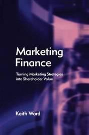 Marketing Finance by Keith Ward