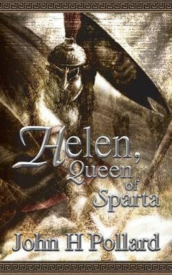 Helen, Queen of Sparta by John H. Pollard