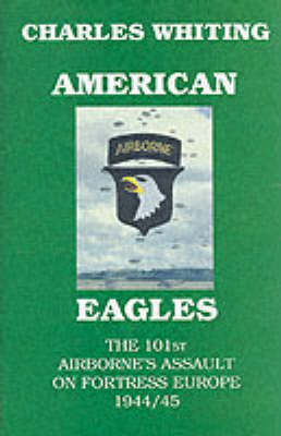 American Eagles by Charles Whiting