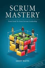 Scrum Mastery by Geoff Watts