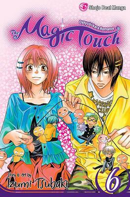 The Magic Touch, Volume 6 by Izumi Tsubaki image