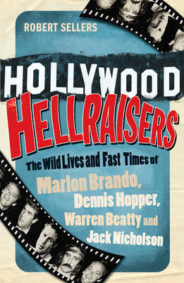 Hollywood Hellraisers by Robert Sellers image