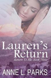 Lauren's Return by Anne L Parks