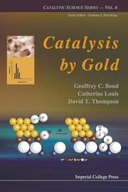Catalysis By Gold by Geoffrey C Bond