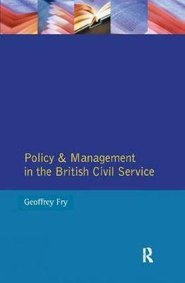 Policy & Management British Civil Servic by Joseph N. Fry image