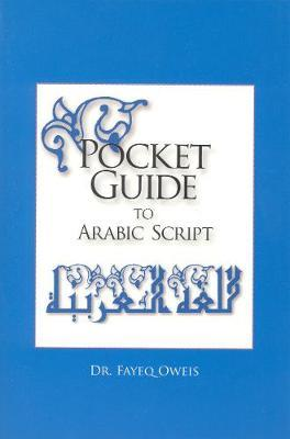 Pocket Guide to Arabic Script by Fayeq S. Oweis image