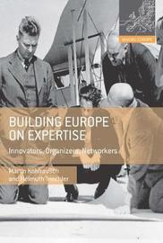 Building Europe on Expertise by Martin Kohlrausch