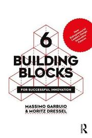 6 Building Blocks for Successful Innovation by Massimo Garbuio
