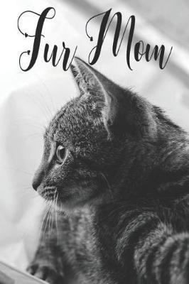 Fur Mom by Aupreila Scott