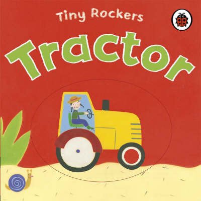 Tiny Rockers: Tractor by Justine Smith image