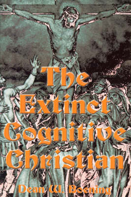 The Extinct Cognitive Christian by Dean W. Boening image
