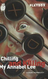 Chilling and Killing My Annabel Lee by Aidan Fennessy