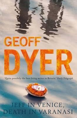 Jeff in Venice, Death in Vaanasi by Geoff Dyer image